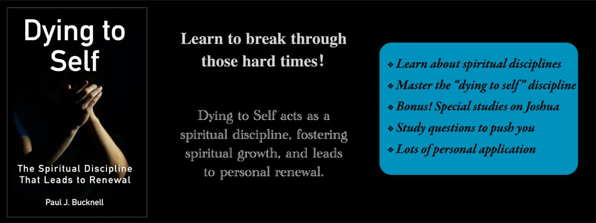 Paul Bucknell's new book:  Dying to Self: The Spiritual Discipline that Leads to Renewal